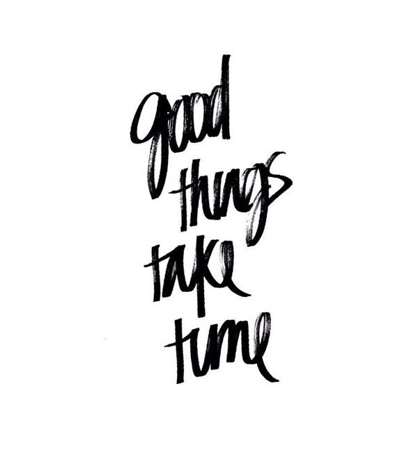 goodthingstaketime